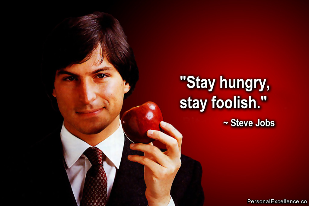 stay hungry stay foolish more solutions